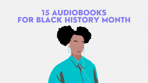 15 Audiobooks to Listen to this Black History Month