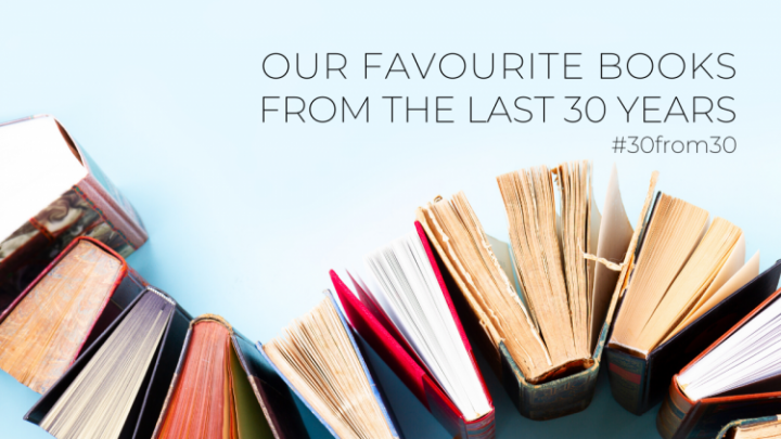 Our Favourite Books From the Last 30 Years