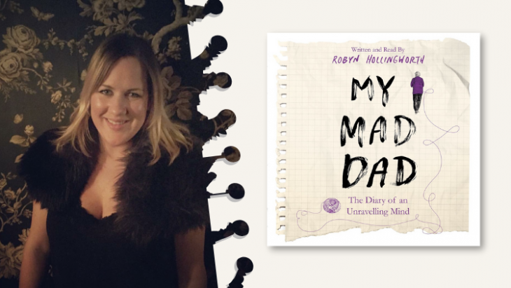 Robyn Hollingworth Interview: My Mad Dad