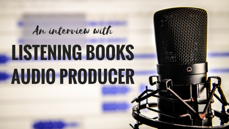 An Interview with Our Audio Producer