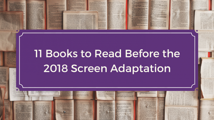 11 Books to Read Before the 2018 Screen Adaptation