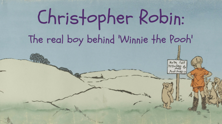 Christopher Robin: The Boy Behind the Book