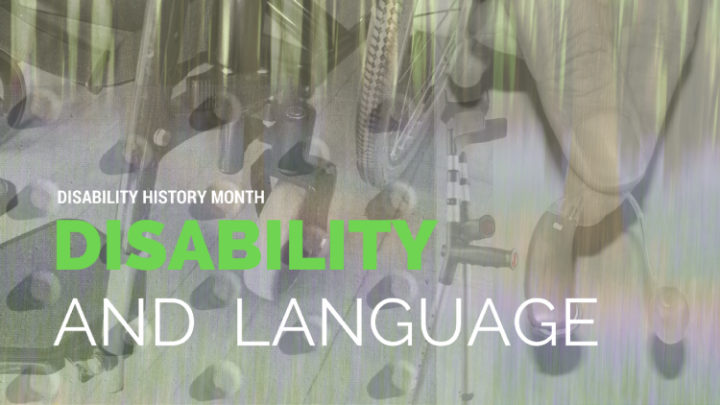 Disability History Month: Disability and Language