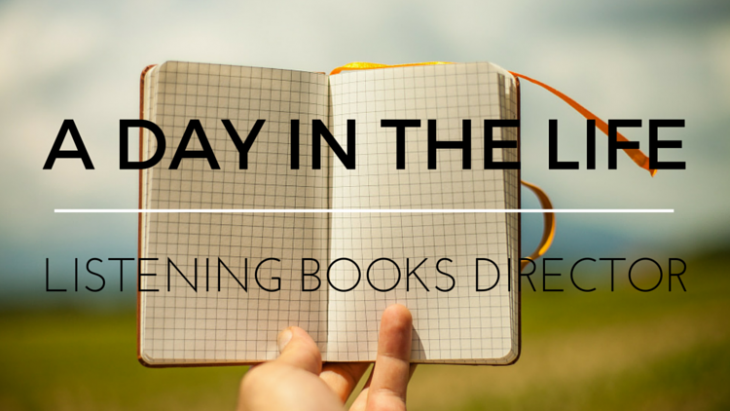 A Day in The Life of Listening Books' Director