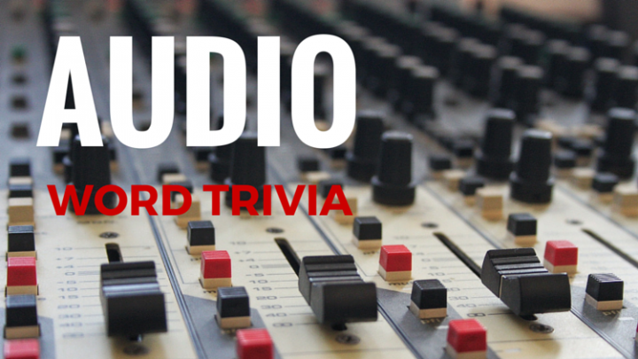 Etymology: Audio - Where did the word come from?