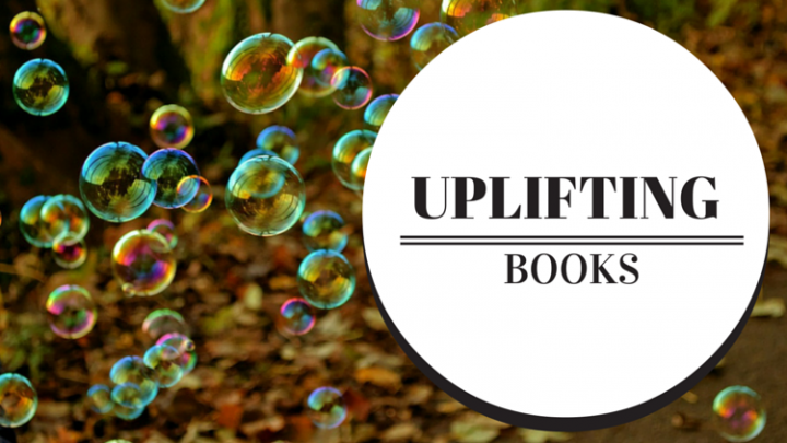 Uplifting Books: 10 Feel-good titles to boost your mood