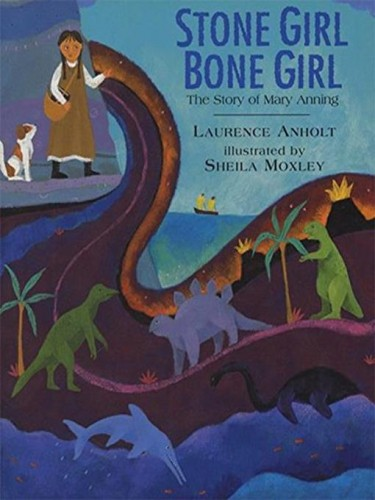 Stone Girl, Bone Girl: The Story of Mary Anning of Lyme Regis