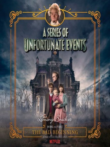 A Series of Unfortunate Events Book 1: The Bad Beginning