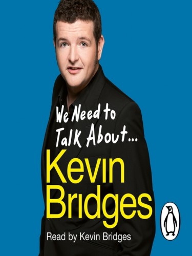 We Need To Talk About...kevin Bridges