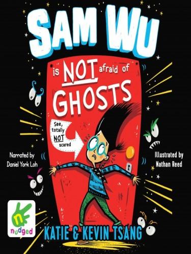 Sam Wu Book 1: Sam Wu is Not Afraid of Ghosts