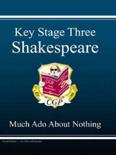 Key Stage Three Shakespeare: Much Ado About Nothing