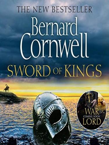 The Last Kingdom Book 12: Sword of Kings