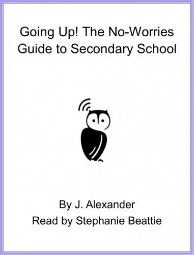 Going Up! the No-worries Guide To Secondary School