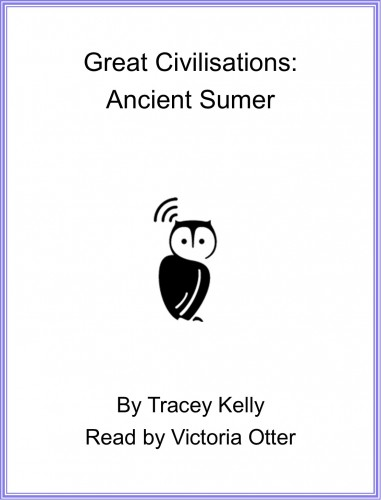 Great Civilisations: Ancient Sumer