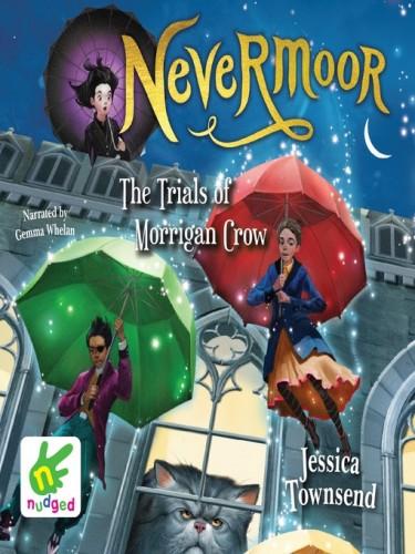 Nevermoor Book 1: The Trials of Morrigan Crow