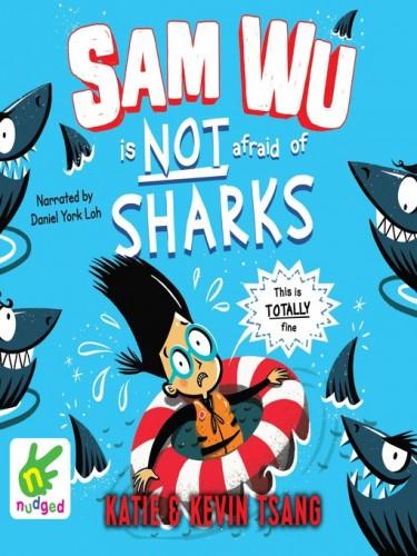 Sam Wu Book 2: Sam Wu is Not Afraid of Sharks