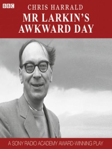 Mr Larkin's Awkward Day
