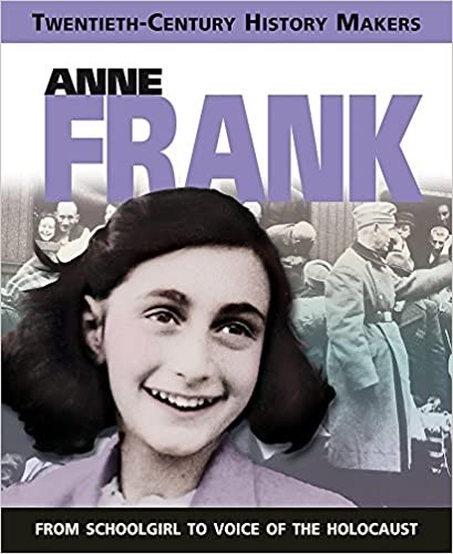 Twentieth Century History Makers: Anne Frank