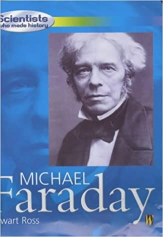 Michael Faraday: Scientists Who Made History Cover