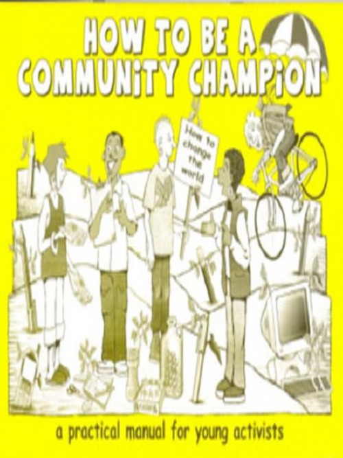 How To Be A Community Champion! A Practical Manual For Young Activists Cover