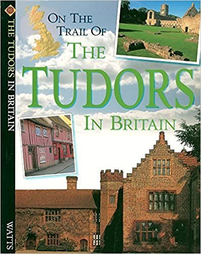 On the Trail Of: The Tudors In Britain Cover