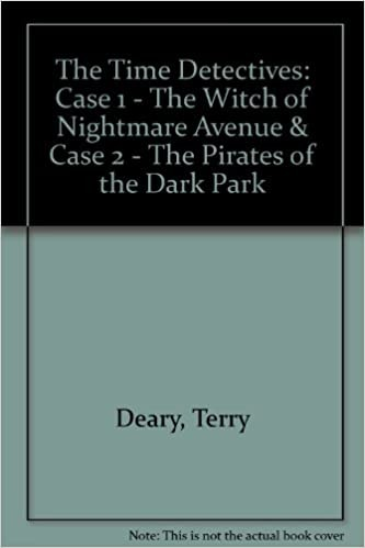 The Time Detectives: The Witch of Nightmare Avenue & the Pirates of the Dark Park Cover