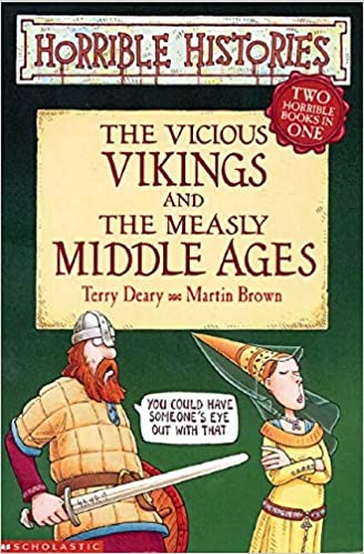 Horrible Histories: The Vicious Vikings & the Measly Middle Ages Cover