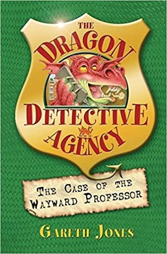 The Dragon Detective Agency: The Case of the Wayward Professor Cover