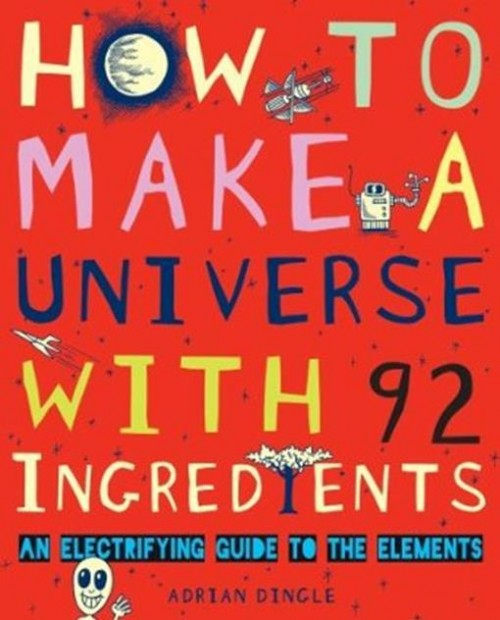 How To Make A Universe With 92 Ingredients Cover
