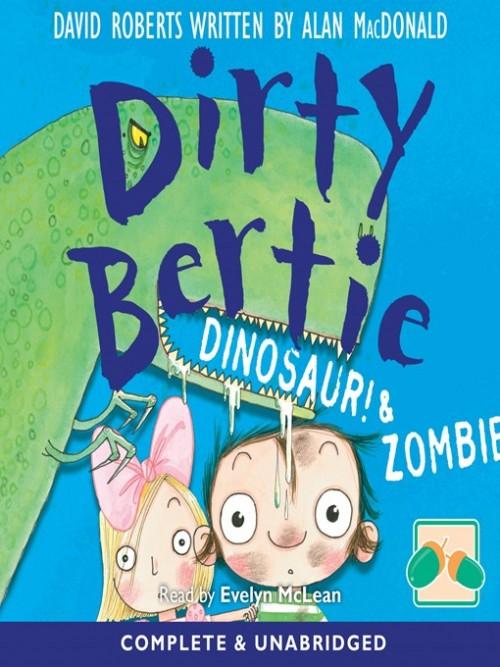 Dirty Bertie: Dinosaur! & Zombie! Cover
