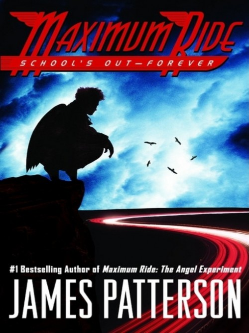 Maximum Ride Book Two: Schools Out - Forever Cover