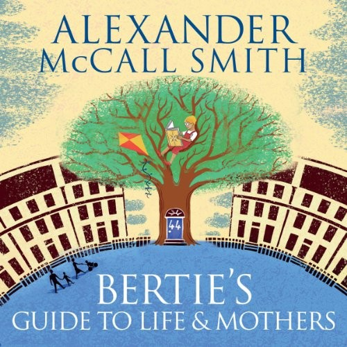 44 Scotland Street Series Book 9: Bertie's Guide To Life and Mothers Cover