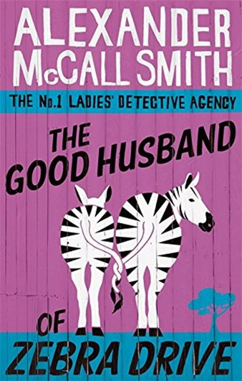 The No 1 Ladies Detective Agency 08 : The Good Husband of Zebra Drive Cover