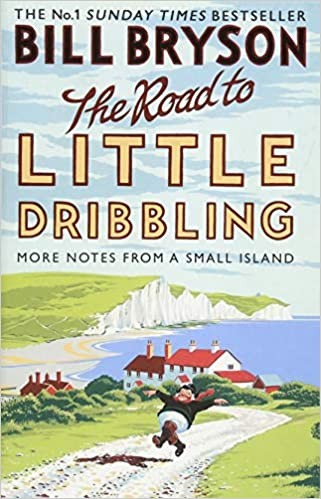The Road To Little Dribbling: More Notes From A Small Island Cover