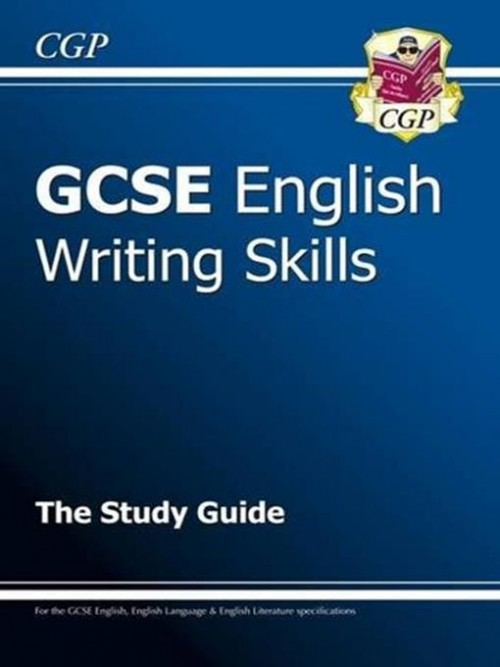 GCSE English Writing Skills: The Study Guide Cover