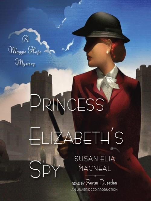 Maggie Hope Series Book 2: Princess Elizabeth's Spy Cover