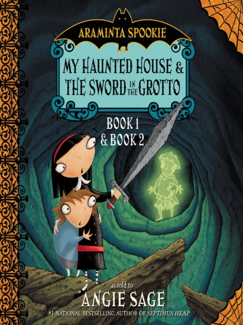 Araminta Spook Series Books 1 and 2: My Haunted House and the Sword In the Grotto Cover