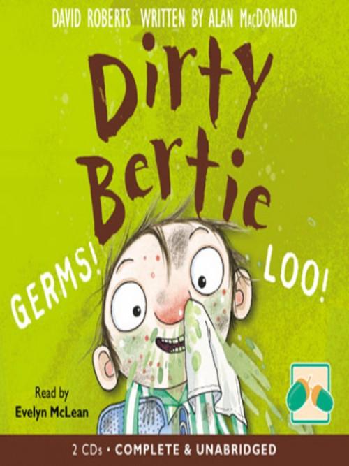 Dirty Bertie: Germs! & Loo! Cover