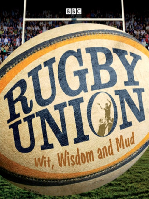 Rugby Union: Wit, Wisdom & Mud Cover