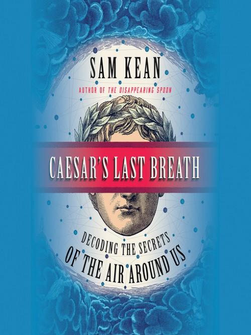 Caesar's Last Breath: Decoding the Secrets of the Air Around Us Cover
