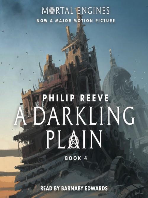 Mortal Engines Book 4: A Darkling Plain Cover