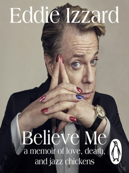 Believe Me: A Memoir of Love, Death and Jazz Chickens Cover