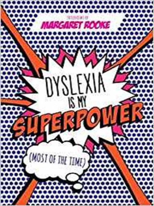 Dyslexia Is My Superpower (most of the Time) Cover