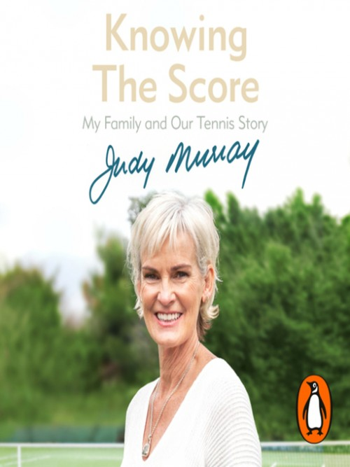 Knowing the Score: My Family and Our Tennis Story Cover