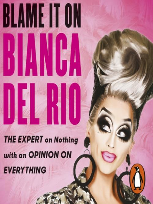 Blame It On Bianca Del Rio Cover