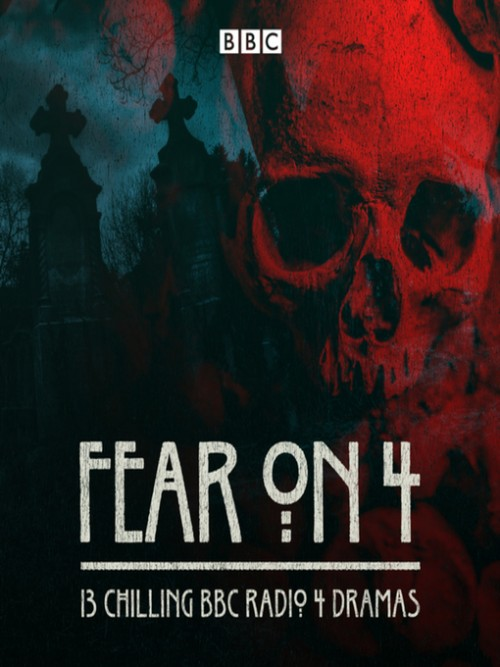 Fear On 4: 13 Chilling BBC Radio 4 Dramas Cover