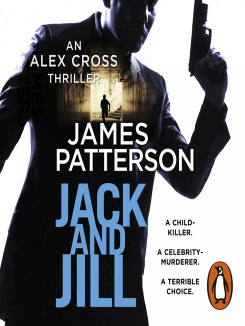 Alex Cross Series Book 3: Jack and Jill Cover