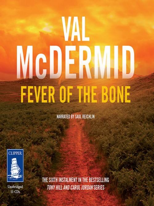 Tony Hill and Carol Jordan Book 6: Fever of the Bone Cover
