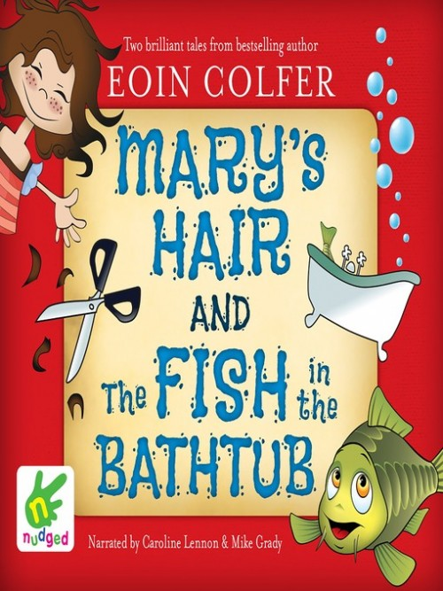 Mary's Hair and the Fish In the Bathtub Cover