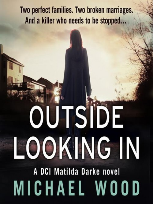 DCI Matilda Darke Series Book 2: Outside Looking In Cover